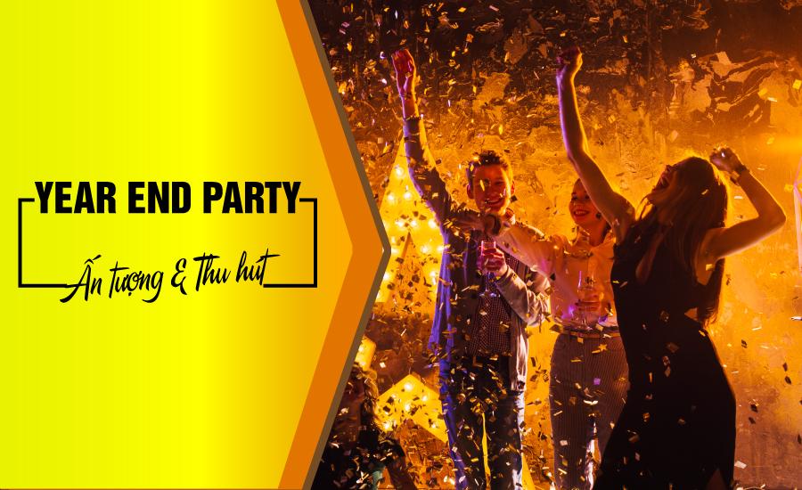 Bí quyết tổ chức Year End Party ấn tượng và thu hút