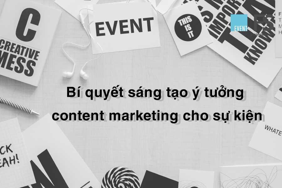 Bí quyết sáng tạo ý tưởng content làm nên thành công cho sự kiện. Ảnh 1