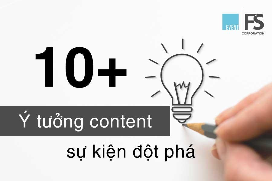 10+ ý tưởng content sự kiện đột phá không thể bỏ qua