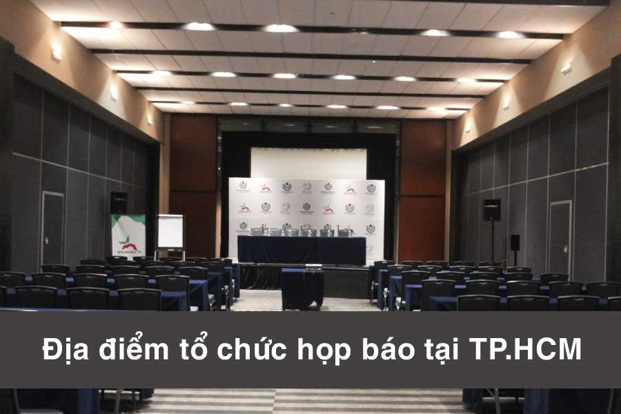 Những địa điểm tổ chức sự kiện họp báo sang trọng, chuyên nghiệp tại TP.HCM