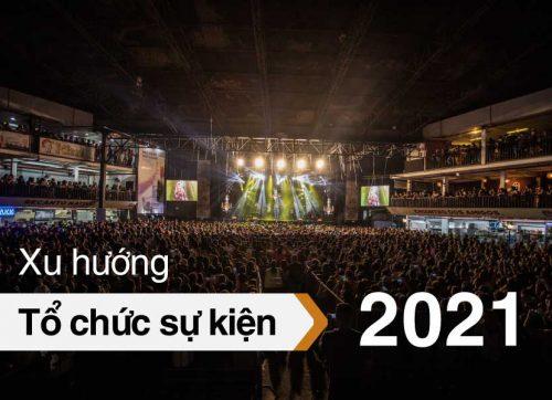 nhung-xu-huong-to-chuc-su-kien-noi-bat-2021