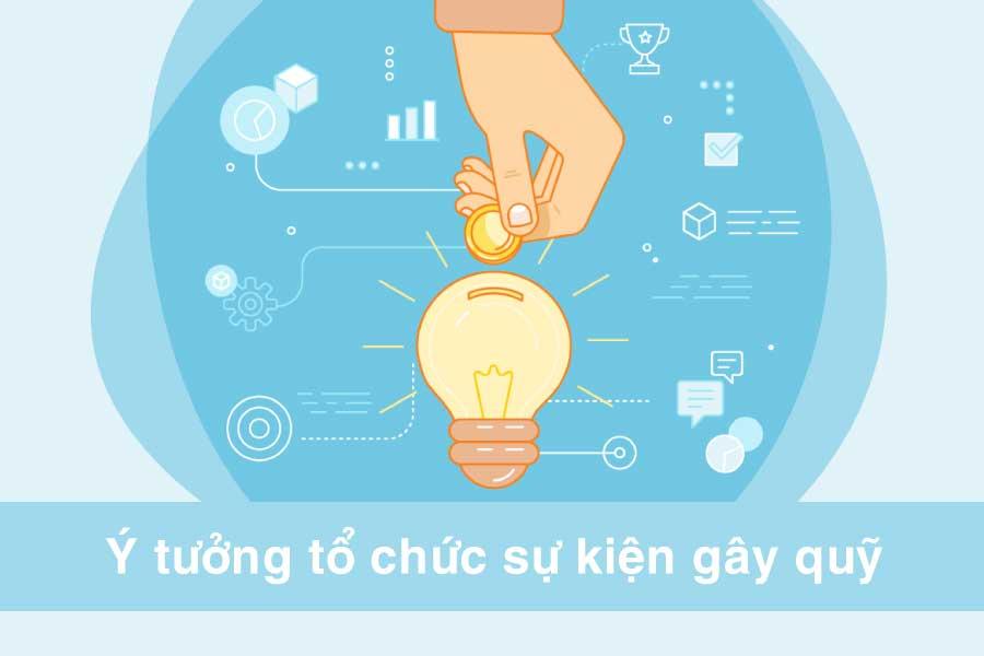 Top 5 ý tưởng tổ chức sự kiện gây quỹ thú vị. Ảnh 1.