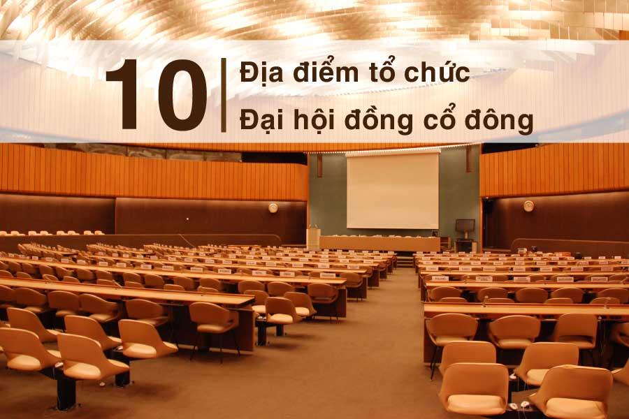 Top 10 địa điểm tổ chức đại hội đồng cổ đông cho doanh nghiệp tại TP.HCM